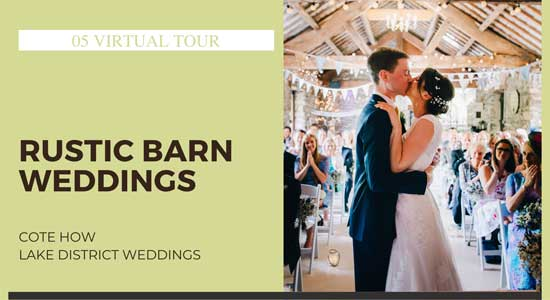 Lakes Weddings Virtual Tour - Rustic Lake District Barn Weddings