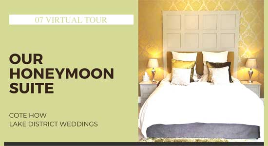 Lakes Weddings Virtual Tour - The Honeymoon Suite - Lake District Weddings